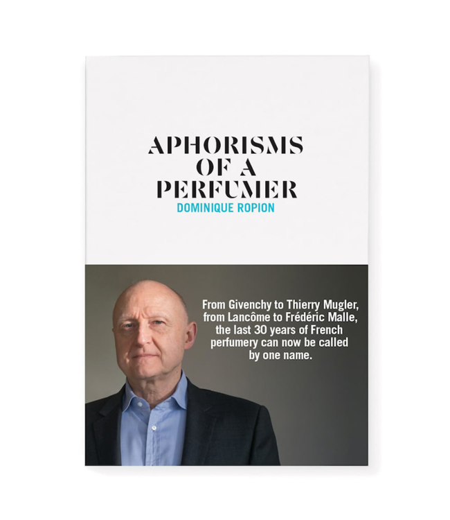Nez Aphorisms of a Perfumer – Dominique Ropion (English)