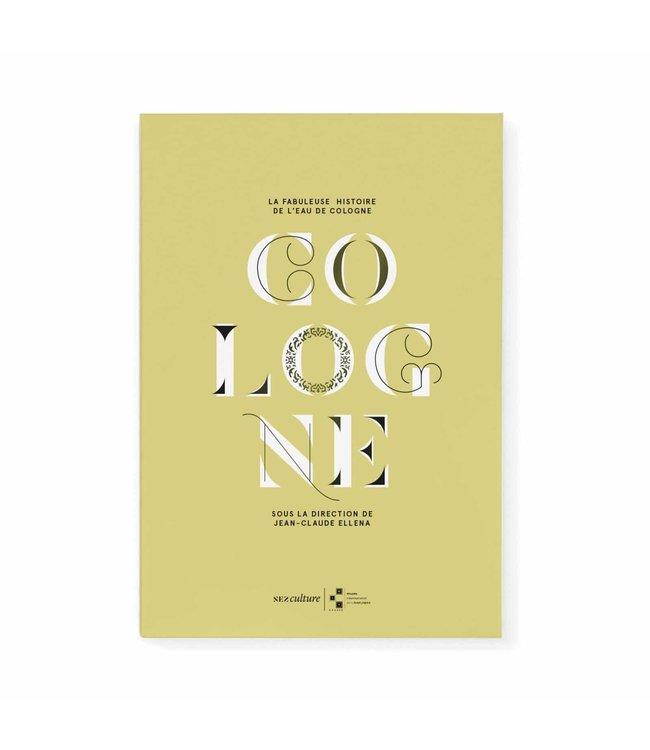 Nez La Fabuleuse Histoire de l'eau de Cologne - Collectif (French)