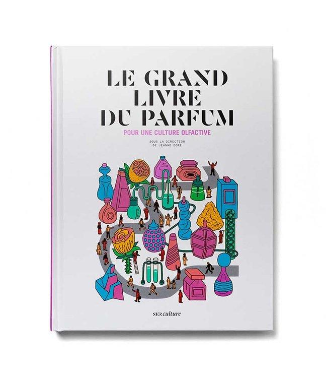 Nez Le Grand Livre du parfum (Nouvelle édition augmentée)