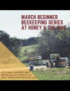 March Beginner Beekeeping Class