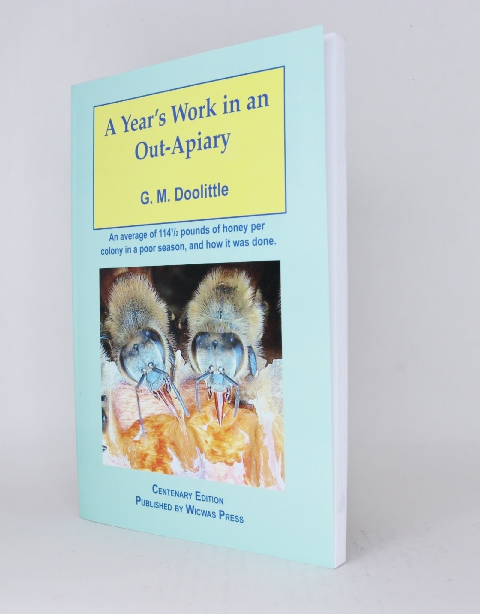 A Year's Work In An Out- Apiary, by G.M. Doolittle