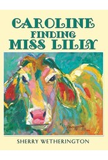 Caroline Finding Miss Lilly Hardcover Book