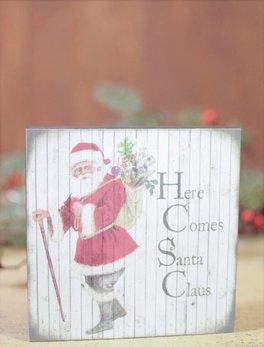 Here Comes Santa Claus Block Sign