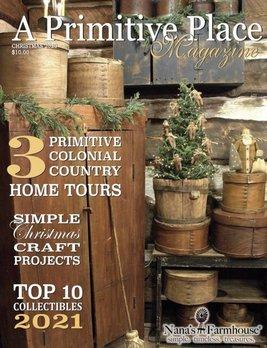 A Primitive Place A Primitive Place Magazine Christmas 2020