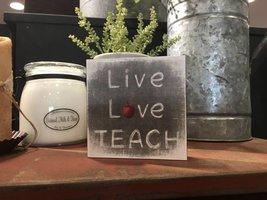 Live Love Teach Block Sign