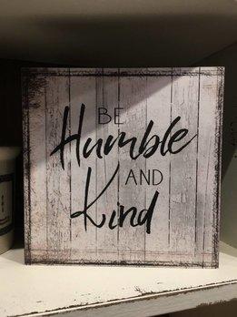 Nanas Farmhouse Humble & Kind Sign