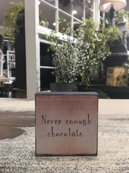Never Enough Chocolate Block Sign