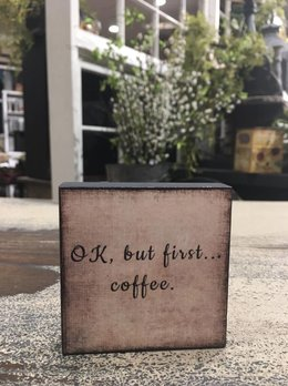 Ok, First Coffee Block Sign