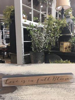 Nanas Farmhouse Love Is In Full Bloom Block Sign