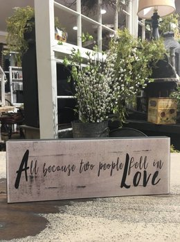 All Because Two People Fell In Love Block Sign