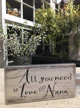Nanas Farmhouse All You Need Is Love And Nana Block Sign