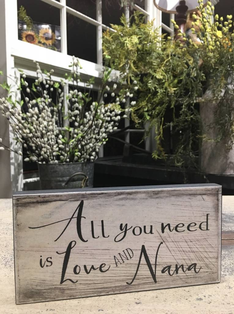 All You Need Is Love And Nana Block Sign