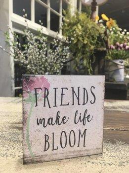 Friends Make Life Bloom Block Sign