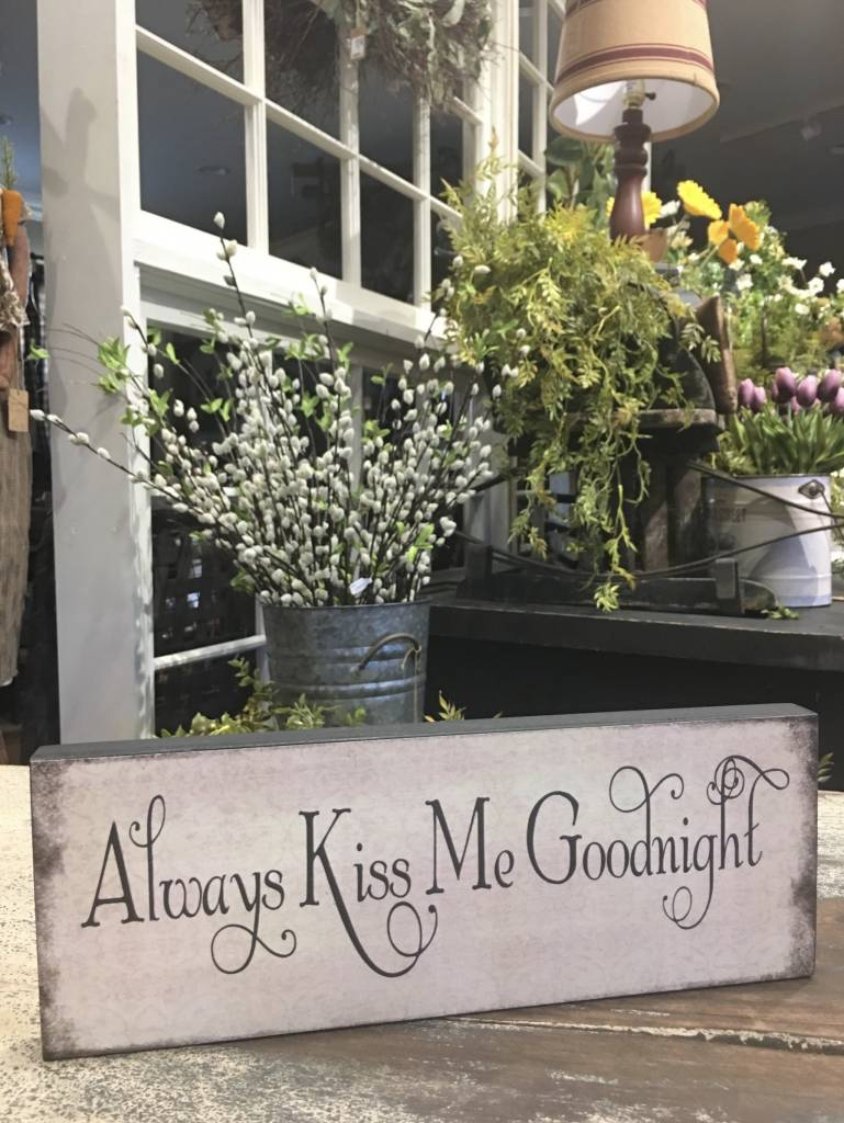 Always Kiss Me Goodnight Block Sign