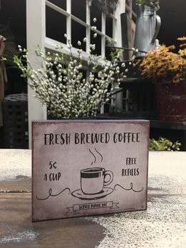 Nanas Farmhouse Fresh Brewed Coffee Block Sign
