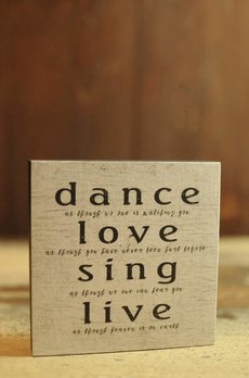 Nanas Farmhouse Dance Love Sing Live As If Block Sign