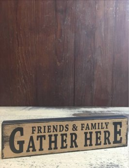 Nana's Farmhouse Friends and Family Gather Here Block Sign