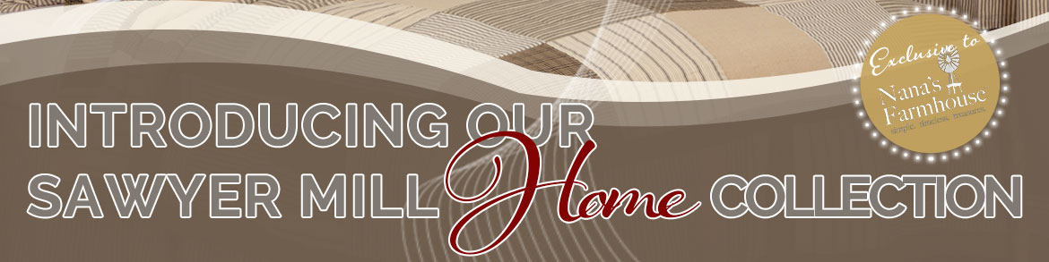 Sawyer Mill Home Collection