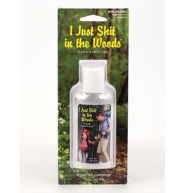 I Just Shit In The Woods Hand Sanitizer !