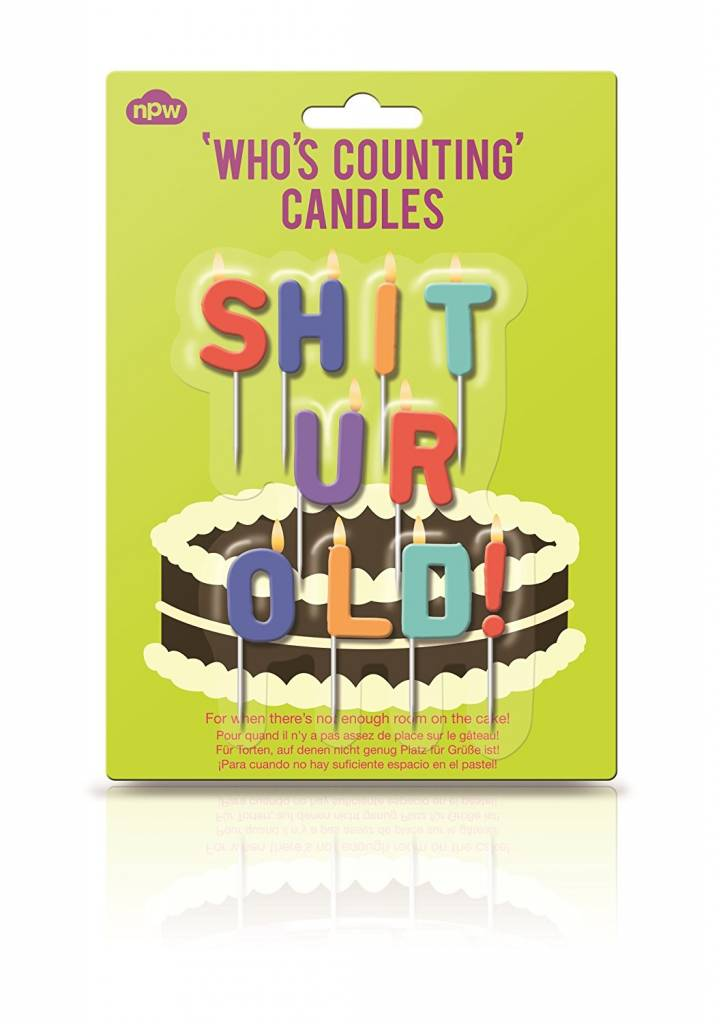 NPW Shit You Are Old - Who's Counting Candles