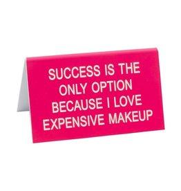 Expensive Makeup Sign DNR