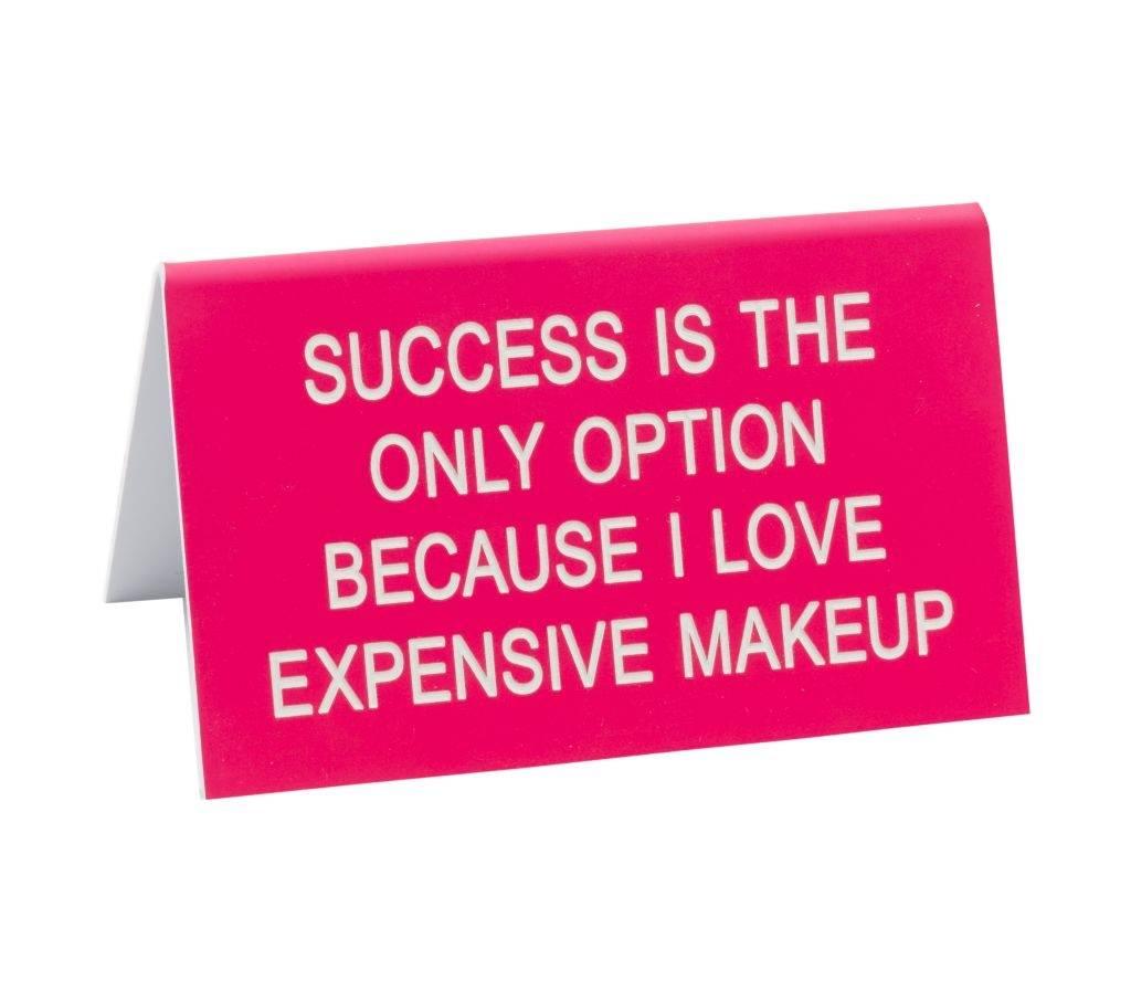 Expensive Makeup Sign