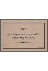 High Cotton* A Fragile and Sensitive Dog - Doormat