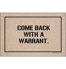 High Cotton* Come Back With Warrant - Doormat