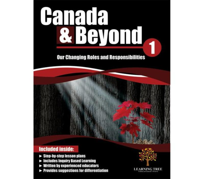 Canada & Beyond: Our Changing Roles and Responsibilities Grade 1 *