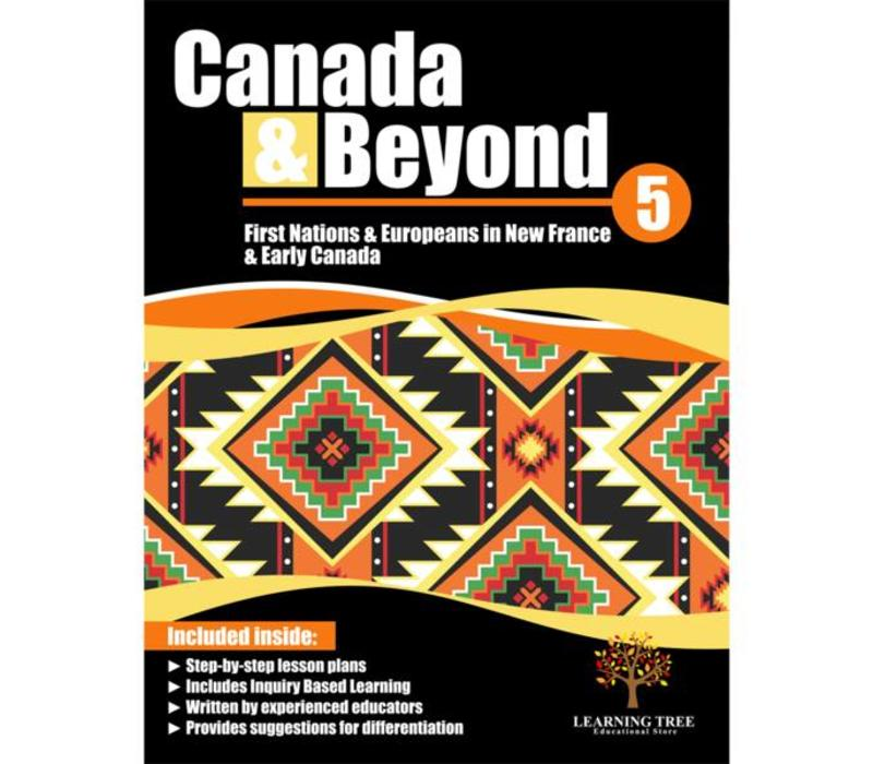 Canada & Beyond: First Nations & Europeans in New France & Early Societies Grade 5 *