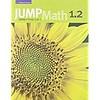 JUMP MATH Jump Math 1.2 - French Edition *