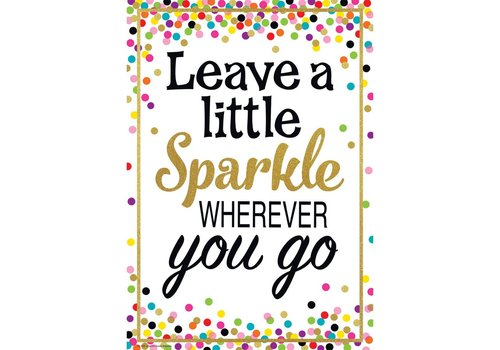 Teacher Created Resources Leave A Little Sparkle Wherever You Go Positive Poster