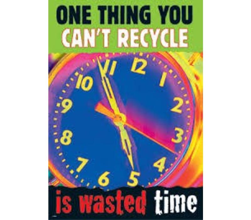 One thing you can't recycle...poster