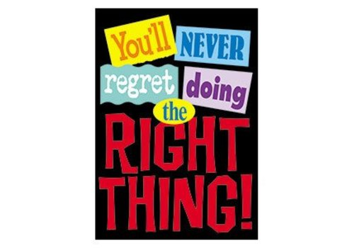 Trend Enterprises You'll Never Regret Doing the Right Thing poster