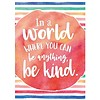 Teacher Created Resources In A World Where You Can Be Anything, be Kind Positive Poster*