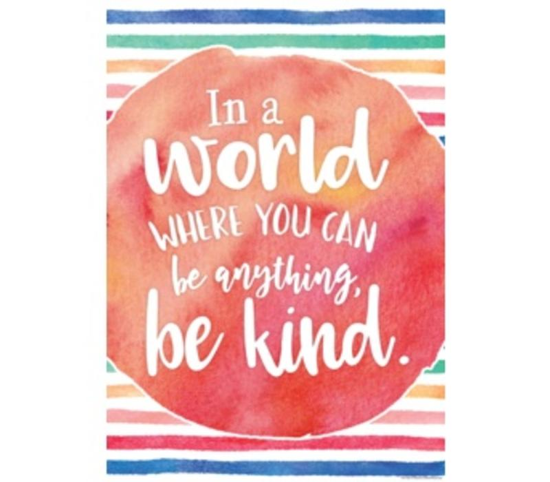 In A World Where You Can Be Anything, be Kind Positive Poster*