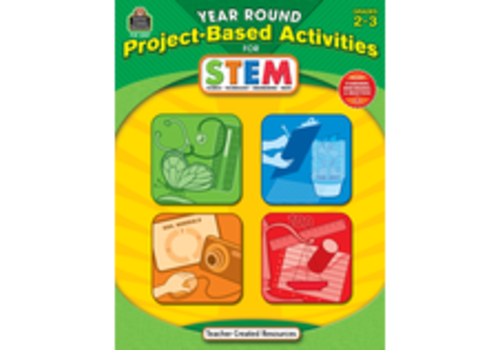 Teacher Created Resources Year Round Project-Based Activities for STEM Grades 2-3