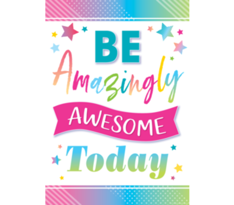 Be Amazingly Awesome Today Poster*