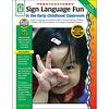 Carson Dellosa Sign Language Fun in The Early Childhood Classroom PK-K