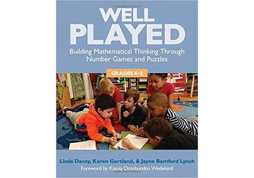 PEMBROKE PUBLISHING Well Played, Building Mathematical Thinking Through Number Games & Puzzles - Grade K-2 *