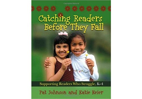 PEMBROKE PUBLISHING Catching Readers Before They Fall: Supporting readers who struggle, K-6
