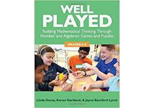 PEMBROKE PUBLISHING Well Played, Building Mathematical Thinking Through Number & Algebraic Games - Grade 6-8