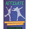 PEMBROKE PUBLISHING Activate - Deeper learning through movement, talk, and flexible classrooms