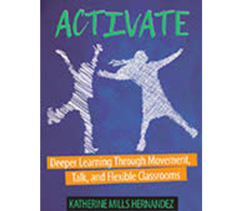 Activate - Deeper learning through movement, talk, and flexible classrooms