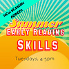 Summer Early Reading Skills - Tuesdays 4-5pm