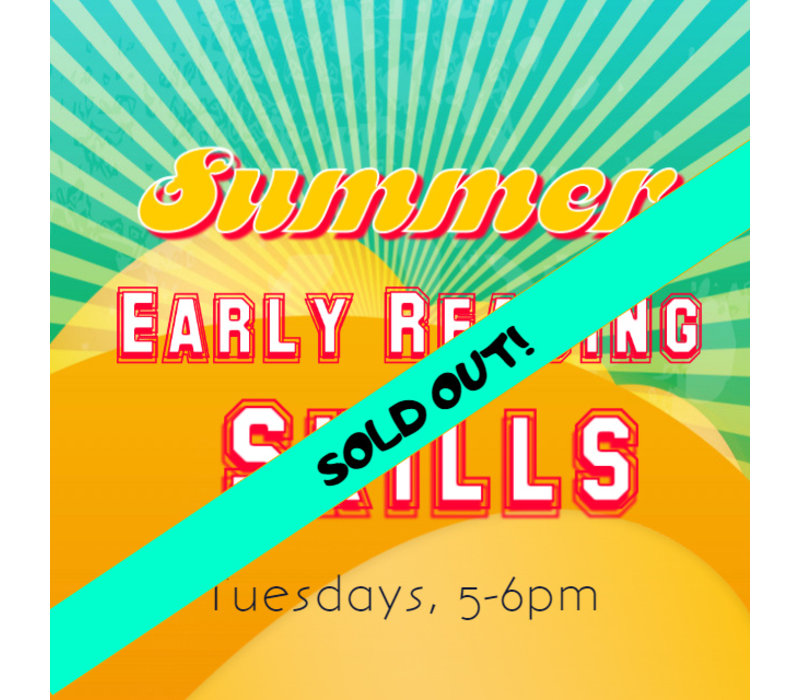 Summer Early Reading Skills - Tuesdays 5-6pm