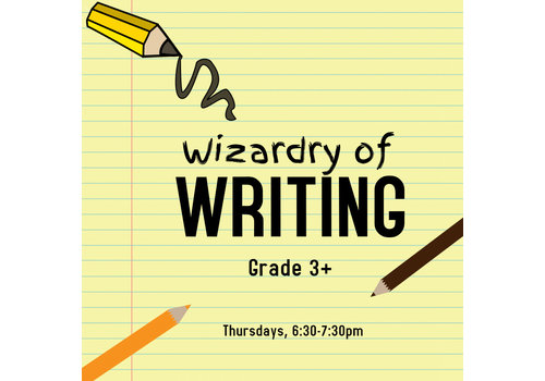 Wizardry of Writing, Grades 3+ FALL Thursdays, 6:30-7:30pm