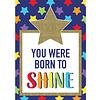 Carson Dellosa You Were Born to Shine Poster