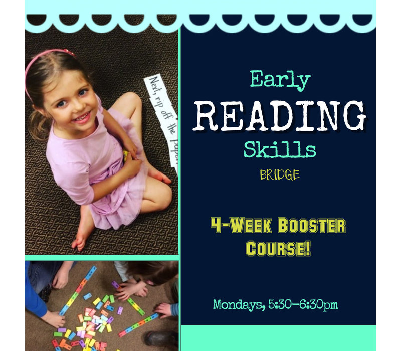 Early Reading Skills Bridge BOOSTER, Mondays 5:30-6:30pm