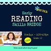 Early Reading Skills - Bridge  WINTER Mondays, 5:30-6:30pm